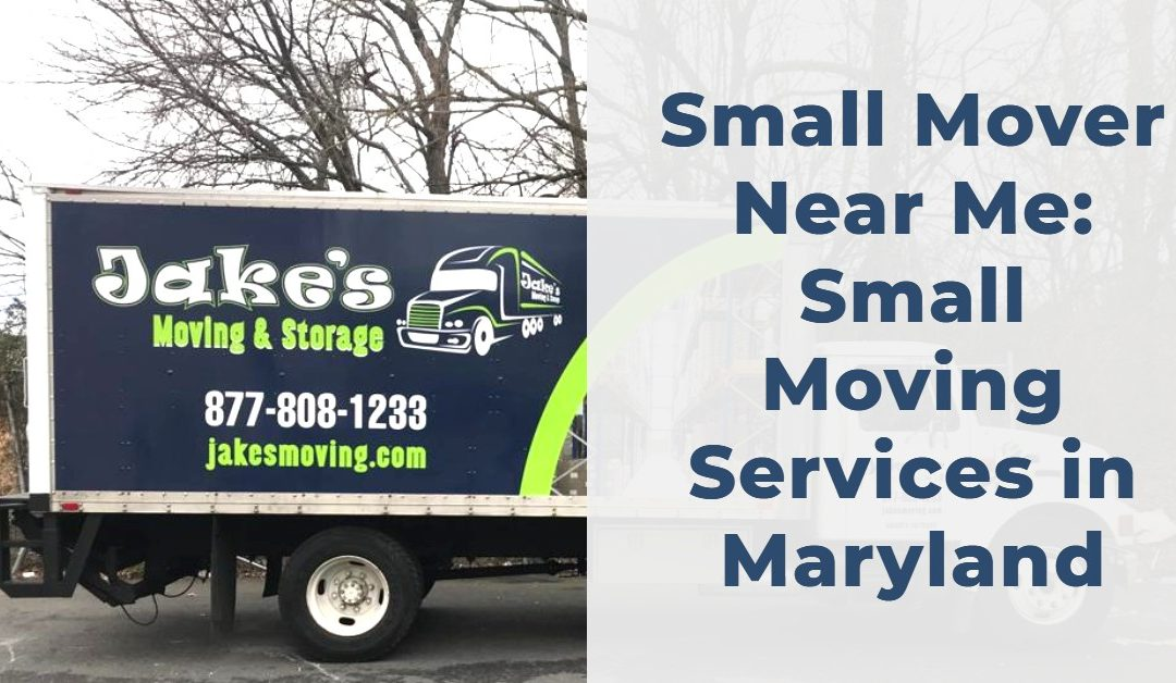 Small Mover Near Me: Small Moving Services in Maryland